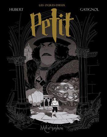 Les Ogres-Dieux Tome 1: Petit, d'Hubert et Bertrand Gatignol, collection Métamorphose, éditions Soleil