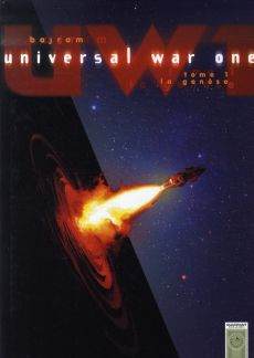 Universal War One et Universal War Two, éditions Soleil, Quadrants et Casterman, Denis Bajram