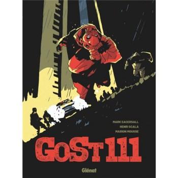 Gost111, de Mark Eacersall, Henri Scala et Marion Mousse, éditions Glénat
