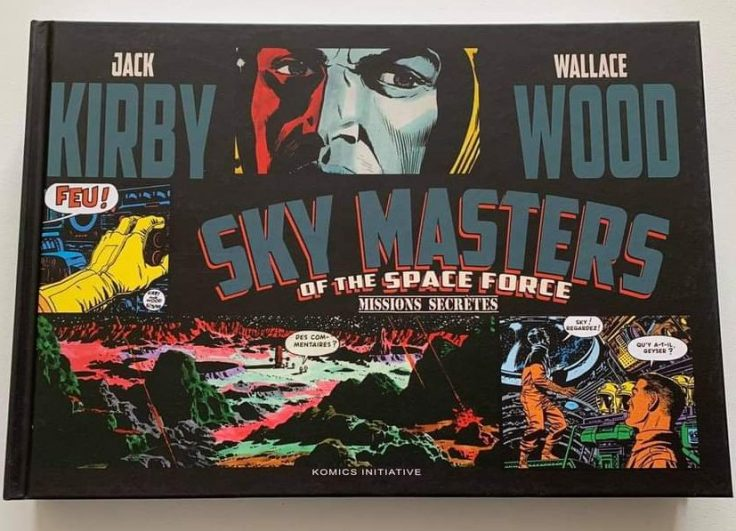Sky Masters Of The Space Force de Jack Kirby et Wallace Wood mais aussi Dave Wood, Dick Wood, Dick Ayers et Roz Kirby