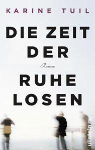 Karine Tuil - Die Zeit der Ruhelosen (Cover)