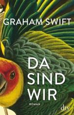 Graham Swift - Da sind wir (Cover)