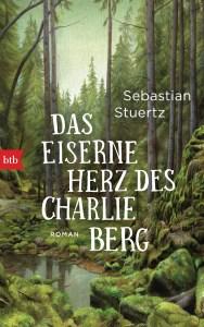 Sebastian Stuertz - Das eiserne Herz des Charlie Berg (Cover)