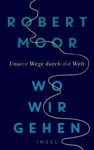 Robert Moor - Wo wir gehen (Cover)