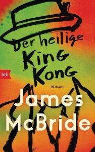 James McBride - Der heilige King Kong (Cover)