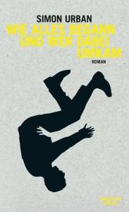 Simon Urban - Wie alles begann und wer dabei umkam (Cover)