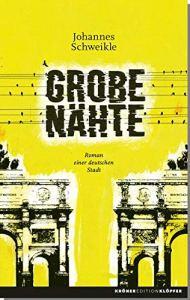 Johannes Schweikle - Grobe Nähte (Cover)