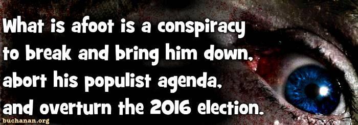 The Beltway Conspiracy to Break Trump