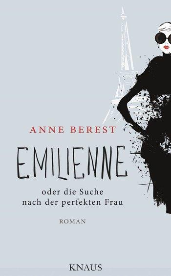 Emilienne oder die Suche nach der perfekten Frau – Anne Berest