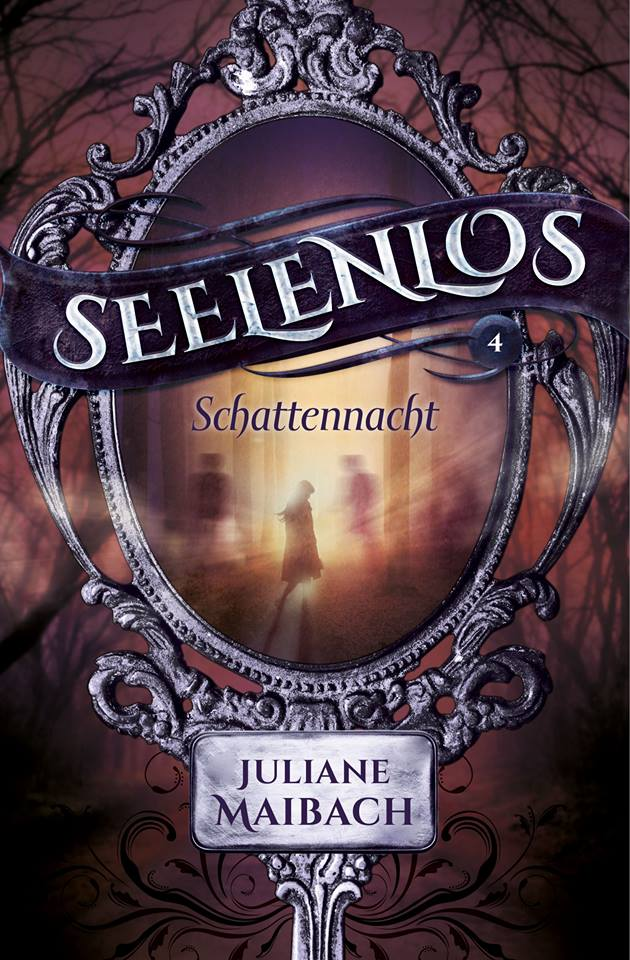 Freut euch auf Seelenlos (4) – Schattennacht von Juliane Maibach