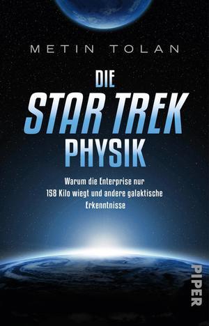 Die Star Trek Physik – Metin Tolan