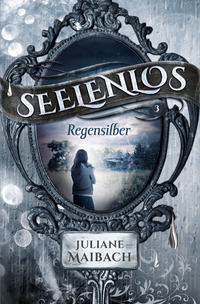 Seelenlos: Regensilber – Juliane Maibach