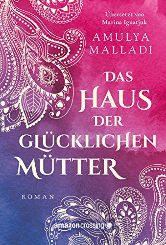 Das Haus der glücklichen Mütter – Amulya Malladi