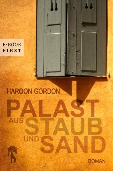 Palast aus Staub und Sand – Haroon Gordon