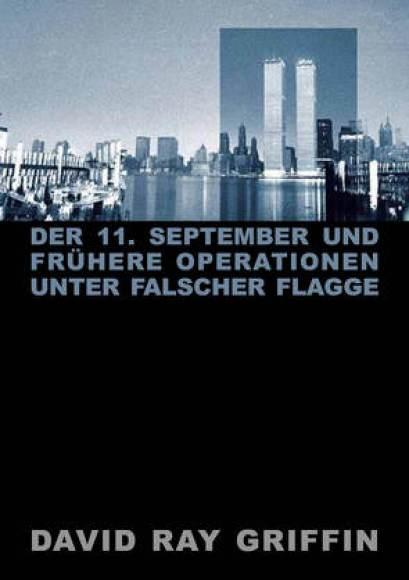Der 11. September und frühere Operationen unter falscher Flagge von Bommer, Oliver, Griffin, Prof. David Ray, peace press, Verlag
