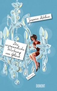 """""""Die erstaunliche Wirkung von Glück"""" von Susann Rehlein - ©Dumont-Buchverlag"""