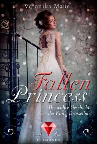 Fallen Princess. Die wahre Geschichte des König Drosselbart Book Cover
