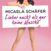 Nacktmodel, Reality-Star, Berufsnudistin Micaela Schäfer: Lieber nackt als gar keine Masche. In ihrem Buch lässt die Deutsch-Brasilianerin nun alle Hüllen fallen und erzählt zum ersten Mal die ganze Geschichte...