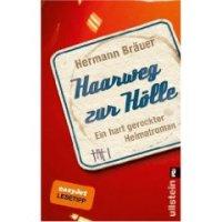 Haarweg zur Hölle: Ein hart gerockter Heimatroman von Hermann Bräuer