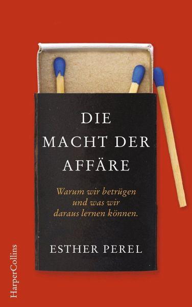 Perel, Esther: Die Macht der Affäre