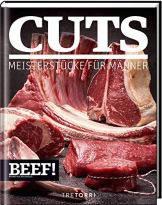 BEEF! CUTS: Meisterstücke für Männer (BEEF!-Kochbuchreihe) - 1