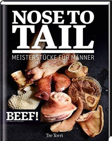BEEF! NOSE TO TAIL: Meisterstücke für Männer (BEEF!-Kochbuchreihe) - 1