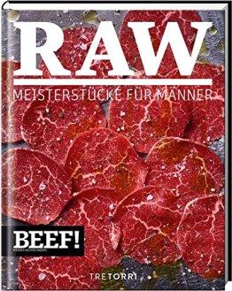 BEEF! RAW: Meisterstücke für Männer (BEEF!-Kochbuchreihe) - 1
