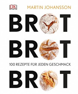 Brot Brot Brot: 100 Rezepte für jeden Geschmack - 1