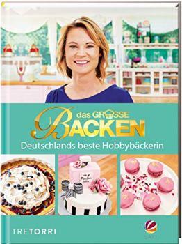 Das große Backen: Deutschlands beste Hobbybäckerin - Das Siegerbuch 2018 - 1