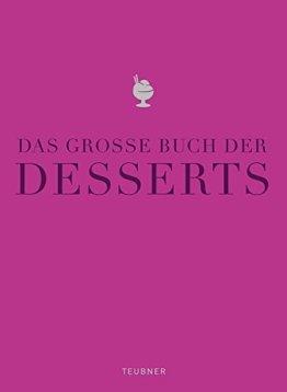 Das große Buch der Desserts: Warenkunde, Küchenpraxis, Rezepte (Teubner Edition) - 1