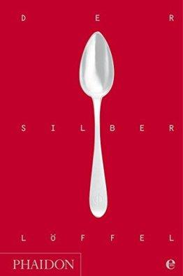 Der Silberlöffel: Die Bibel der italienischen Küche: vollständige Neuausgabe - 1