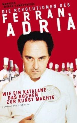 Die Revolutionen des Ferran Adriß: Wie ein Katalane das Kochen zur Kunst machte - 1