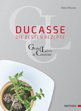 Ducasse - die besten Rezepte: Grand Livre de Cuisine - 1