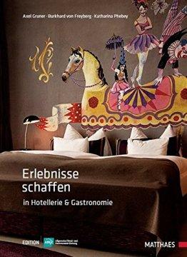 Erlebnisse schaffen in Hotellerie und Gastronomie - 1