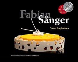 Fabian Sänger - Sweet Inspirations: Trends und Innovationen in Konditorei und Patisserie.. - 1