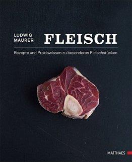 Fleisch: Rezepte und Praxiswissen zu besonderen Fleischstücken - 1