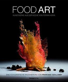 Food Art: Kunstwerke aus der Küche von Ferràn Adria. Eine fotografische Inszenierung von Francesc Guillamet - 1