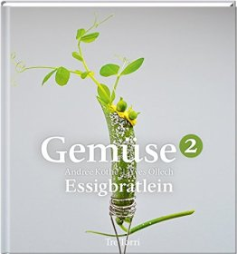 Gemüse2: Rezepte aus dem Essigbrätlein - 1