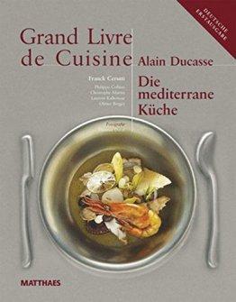 Grand Livre de Cuisine / Die Mediterrane Küche: Desserts & Patisserie, Die mediterrane Küche und weltweit genießen / Grand Livre de Cuisine - 1