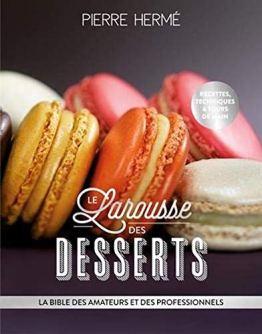 Le Larousse des desserts - la bible des amateurs et es professionnels (French Edition) - 1