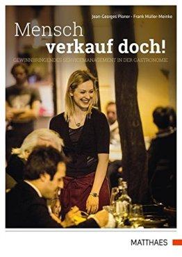 Mensch verkauf doch!: Gewinnbringendes Servicemanagement in der Gastronomie - 1