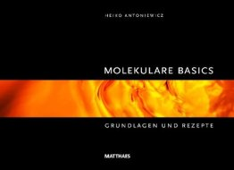 Molekulare Basics: Grundlagen und Rezepte - 1