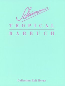 Schumanns Tropical Barbuch. Drinks und Stories - 1
