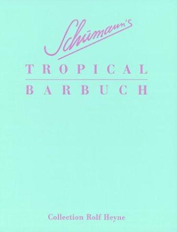Schumanns Tropical Barbuch. Drinks und Stories - 1