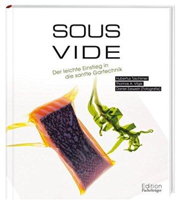 Sous-Vide: Der leichte Einstieg in die sanfte Gartechnik - 1
