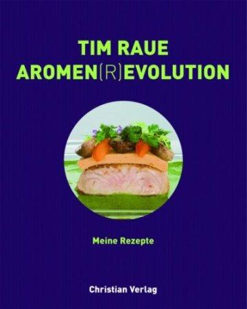 Tim Raue. Aromen(r)evolution - 1