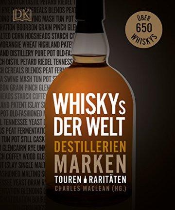 Whiskys der Welt: Destillerien, Marken, Touren, Raritäten - 1