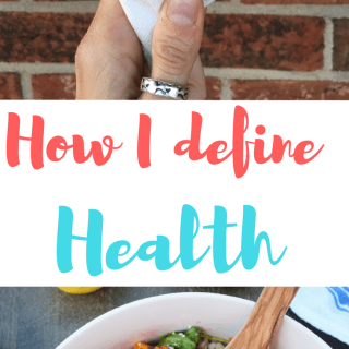 What does health mean to you? Low blood pressure, waist circumference, exercising for an hour a day? I used to think so, but not anymore | What health means to me