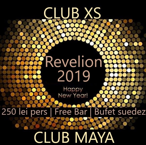 Revelion 2019 in Club Maya si Club XS