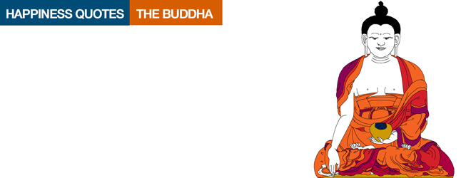 Happiness Quotes Of The Day The Buddha